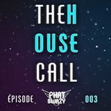 THE HOUSE CALL: 003 Shades of Summer (Presented by Phat SwaZy)