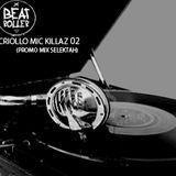 DJ BEATROLLER - CRIOLLO MIC KILLAZ 002 (promo mix selektah)