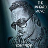 Dj KENNY ARENA - THE UNHEARD MUSIC SHOW DEC 2017