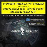 Hyper Reality Radio 014 - Renegade System & MissCreant