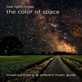 The Color of Space guest mix by Mike G of Ambient Music Guide