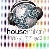 house nation - Dj B.Blazin FT DJ Mego_x