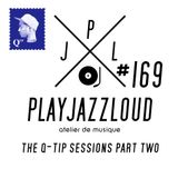 PJL sessions #169 [the Q-tip sessions part 2]