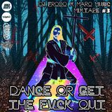 Dj.Frodo X Maro Music - Dance Or Get The FVCK Out #3 --WAGWAN/KOKABEATS--
