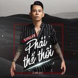 Việt Mix - Phải Thế Thôi (Full) - Hưng Hà Mix (107.5MB)