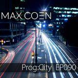 Max Coen - EP090 Prog:city