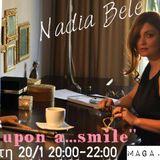 """""""Once upon a... smile"""" με την Αντζολέττα Αδαμοπούλου! Καλεσμένη η Nadia Bele! (20/1/2016)"""