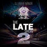 DJ Averi Minor - The Late Show 2
