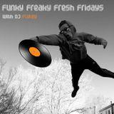 Funky Freaky Fresh Fridays - 3/9/18