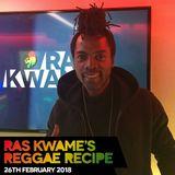 The Reggae Recipe - 26/02/18 (Reggae / Dancehall / Bass / Bashment / Afrobeats)