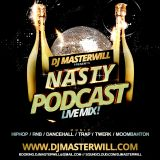 Dj MasterWill - Nasty Podcast (Live Mix)(August, 2015)