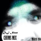 DJ Naut - Chums Mix, this ones for you Mandrew
