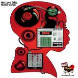 We Love Dilla. Mixed by Djaytiger