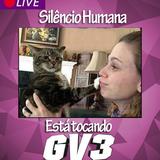 Silêncio, humana, está tocando GV3 010   LIVE FACEBOOK