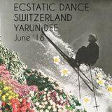 ECSTATIC DANCE SWITZERLAND/ ZURICH  07/06/18  Mixed by DJ YARUN DEE