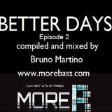 BETTER DAYS EP2