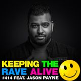 Keeping The Rave Alive Episode 414 feat. Jason Payne