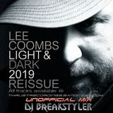 Light and Dark 2019 Lee Coombs  ( Unofficial Mix ) Dj Breakstyler