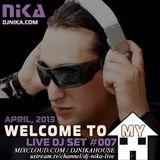 WELCOME TO MY HOUSE (LIVE DJ SET 007) DJ NIKA