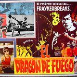 Fraykerbreaks Presents - El Dragon de Fuego I