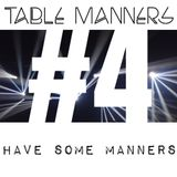 #4 Have Some Manners