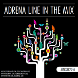 Adrena Line - In The Mix: March 2016