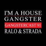 RALO & STRADA | GANGSTERCAST 91