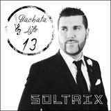 DJ Soltrix - Bachata Life Mixshow 13
