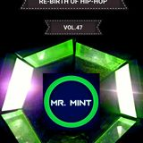 MR. MINT - RE-BIRTH OF HIP-HOP VOL.47