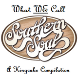 What WE Call Southern Soul, part 1