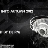 DJ PM Falling into Autumn House Mix 2012