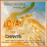 Loyal Riddim Mix By DjChanto