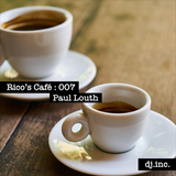Rico's Café Podcast: EP007 feat. Paul Louth