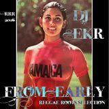 DJ EKR - From Early - Reggae Roots Selection 1