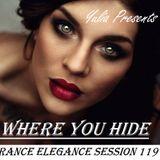 Trance Elegance Session 119 - Where You Hide