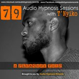 #79-Audio Hypnosis Sessions With t'Nyiko - A pleasure trip (super chilled deep house tunes)
