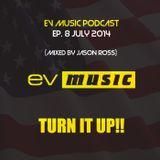 EV MUSIC PODCAST - EPISODE 8 (JUL 2014) - MIXED BY JASON ROSS