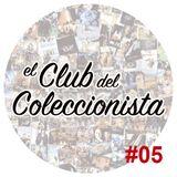 El Club del Coleccionista 05 - Música, frikismo y el Artista Friki.