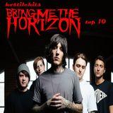 Hostile Hits - Bring Me The Horizon Top 10
