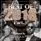 Best Of 2018 Mix Part.3 Mixed By DJ J'$ a.k.a NEXT