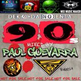 DEKADA 90'S NOBENTA MIXED BY PAUL GUEVARRA
