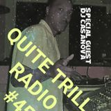QUITE TRILL RADIO EDITION #45 (THE FINAL CHAPTER)