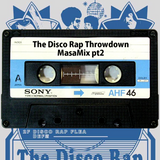 The Disco Rap Throwdown MasaMix pt2