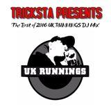 TRICKSTA PRESENTS 'The Best of 2016 UK RUNNINGS DJ Mix'