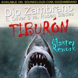 Dio Zambrano ft Oliver $ vs. Blades - Tiburon (Master Rework)
