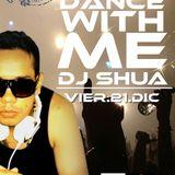 Dance With Me - Dj. ShuA (Session 19)