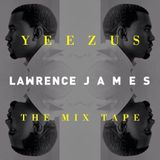 Lawrence James Presents - Yeezus The Mixtape