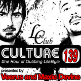 Le Club Culture Radio Show 139 (Veerus & Maxie Devine)