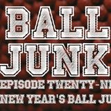Ball Junk Podcast Episode #29: 3rd Annual New Year's Ball Junk Drop