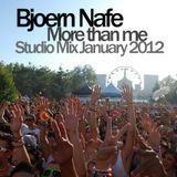 Bjoern Nafe - More than me (Studio Mix January 2012)